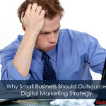 8 Reasons To Outsource Your Digital Strategy